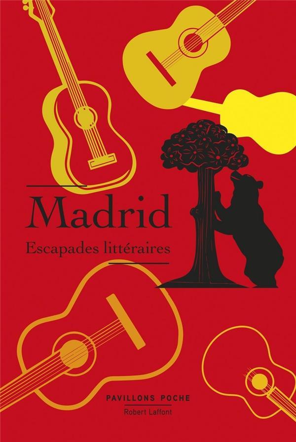 MADRID - ESCAPADES LITTERAIRES - PAVILLONS POCHE COLLECTIF ROBERT LAFFONT