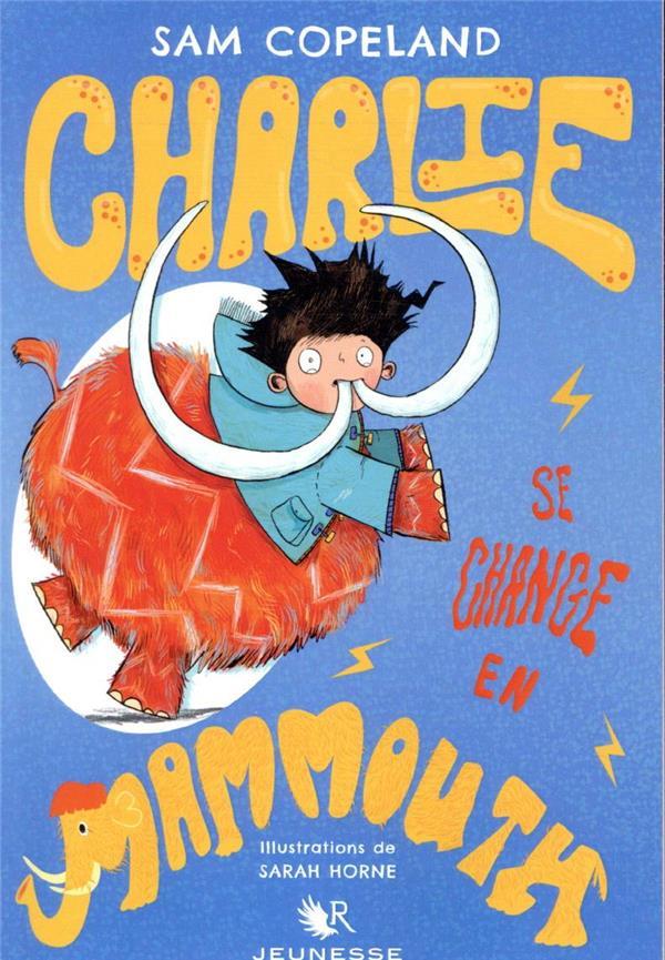 CHARLIE SE CHANGE EN MAMMOUTH COPELAND, SAM  ROBERT LAFFONT