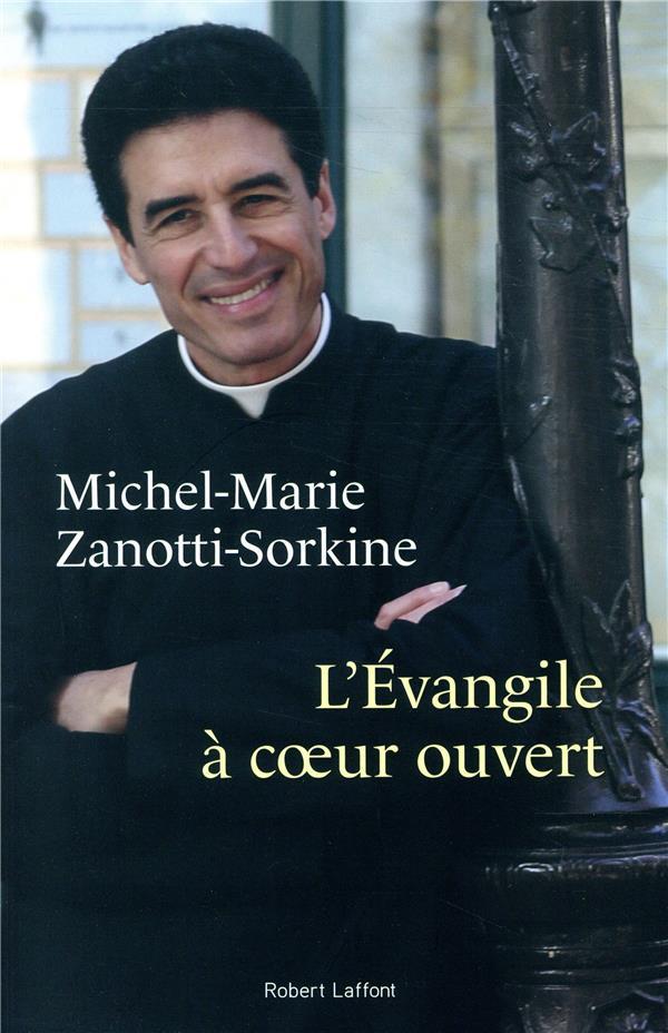L-EVANGILE A COEUR OUVERT ZANOTTI-SORKINE M-M. ROBERT LAFFONT