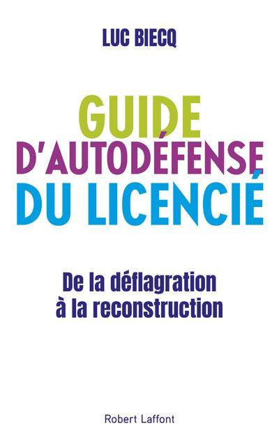 GUIDE D-AUTODEFENSE DU LICENCI BIECQ/LEGERON ROBERT LAFFONT