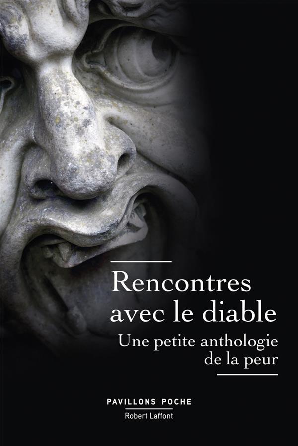 RENCONTRES AVEC LE DIABLE - UNE PETITE ANTHOLOGIE DE LA PEUR - PAVILLONS POCHE