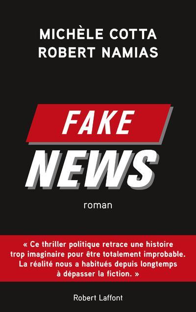 FAKE NEWS COTTA/NAMIAS ROBERT LAFFONT