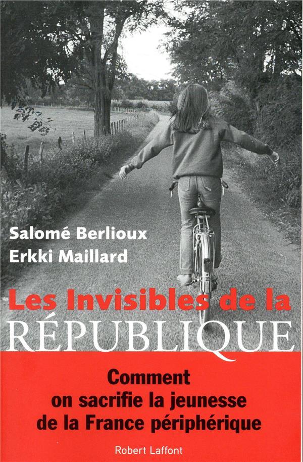 LES INVISIBLES DE LA REPUBLIQU BERLIOUX / MAILLARD ROBERT LAFFONT