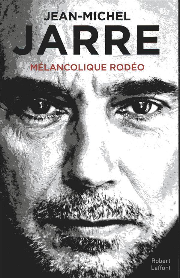 MELANCOLIQUE RODEO JARRE JEAN-MICHEL ROBERT LAFFONT