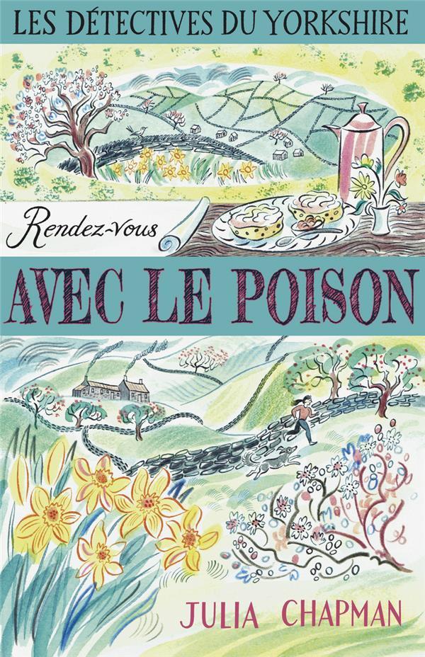 LES DETECTIVES DU YORKSHIRE - TOME 4 RENDEZ-VOUS AVEC LE POISON - VOLUME 04 CHAPMAN JULIA ROBERT LAFFONT