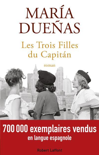 LES TROIS FILLES DU CAPITáN DUENAS, MARIA ROBERT LAFFONT