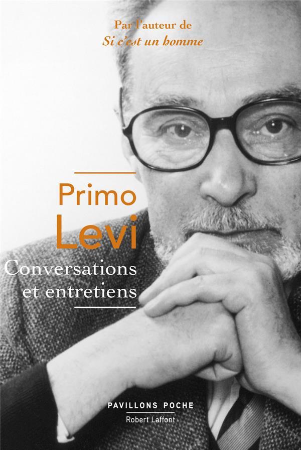 CONVERSATIONS ET ENTRETIENS - LEVI PRIMO ROBERT LAFFONT