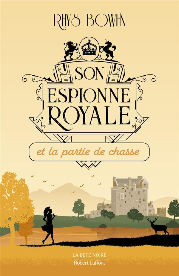 SON ESPIONNE ROYALE ET LA PARTIE DE CHASSE - TOME 3 - VOL03 BOWEN RHYS ROBERT LAFFONT