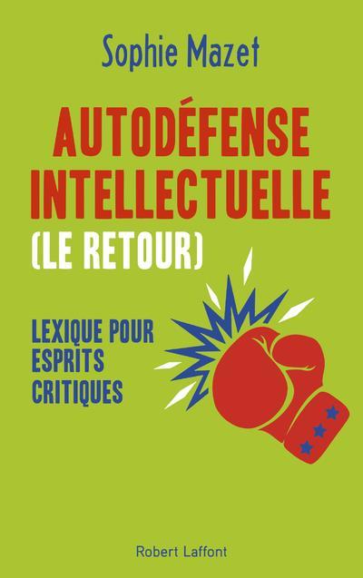 AUTODEFENSE INTELLECTUELLE (LE RETOUR) MAZET, SOPHIE ROBERT LAFFONT
