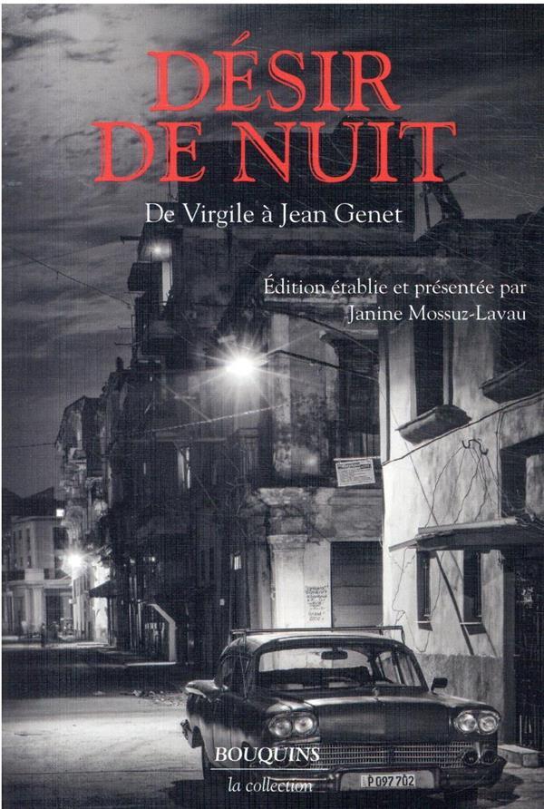 DESIR DE NUIT - DE VIRGILE A J MOSSUZ-LAVAU JANINE ROBERT LAFFONT