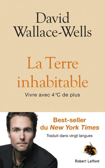 WALLACE-WELLS, DAVID - LA TERRE INHABITABLE