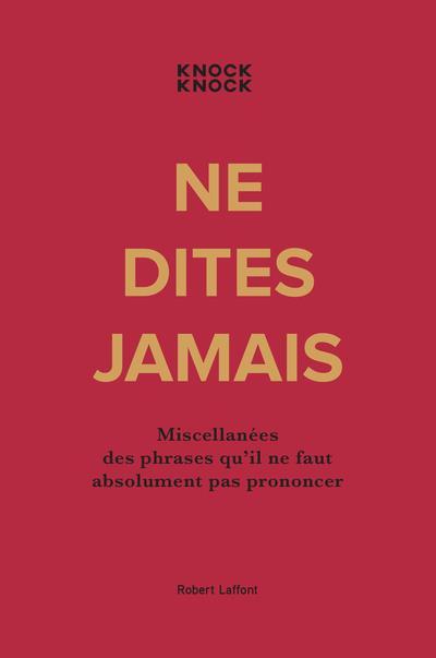 NE DITES JAMAIS