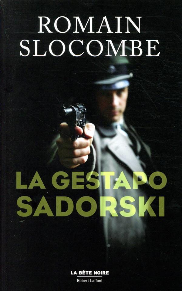LA GESTAPO SADORSKI SLOCOMBE, ROMAIN ROBERT LAFFONT