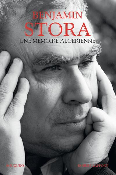 UNE MEMOIRE ALGERIENNE STORA, BENJAMIN ROBERT LAFFONT