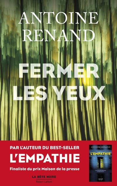 FERMER LES YEUX RENAND, ANTOINE ROBERT LAFFONT