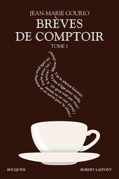 BREVES DE COMPTOIR T.1 GOURIO JEAN-MARIE ROBERT LAFFONT