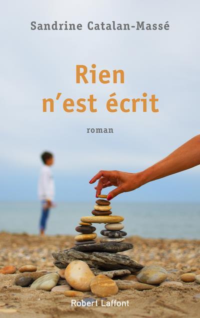 RIEN N'EST ECRIT CATALAN-MASSE S. ROBERT LAFFONT