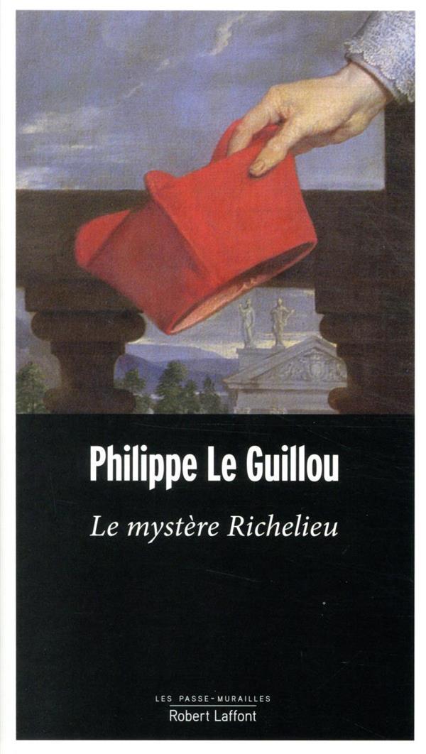LE MYSTERE RICHELIEU LE GUILLOU, PHILIPPE ROBERT LAFFONT