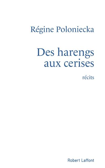 DES HARENGS AUX CERISES POLONIECKA, REGINE ROBERT LAFFONT