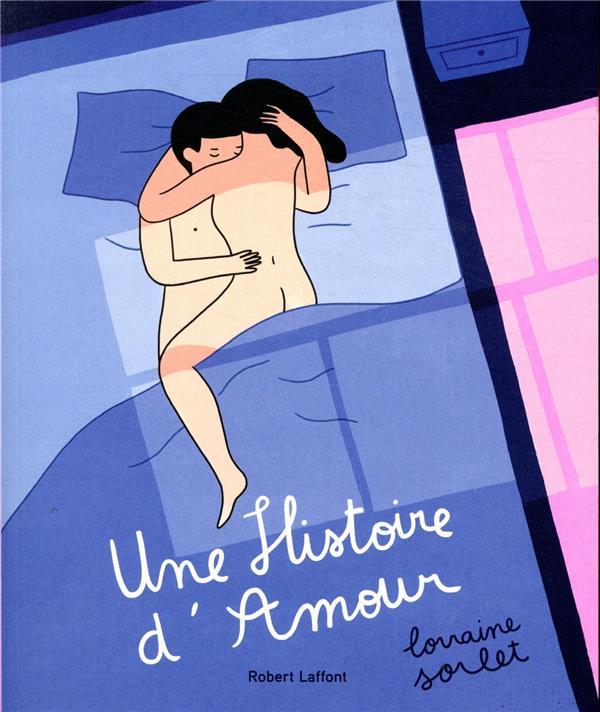 UNE HISTOIRE D'AMOUR SORLET, LORRAINE ROBERT LAFFONT