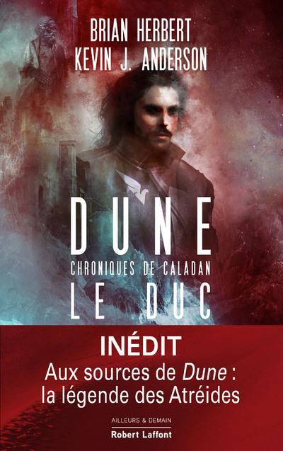 DUNE CHRONIQUES DE CALADAN T.1 : LE DUC ANDERSON, KEVIN J. ROBERT LAFFONT