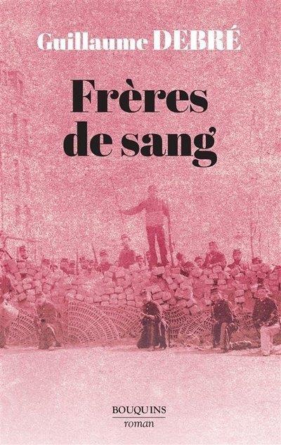 FRERES DE SANG DEBRE GUILLAUME ROBERT LAFFONT