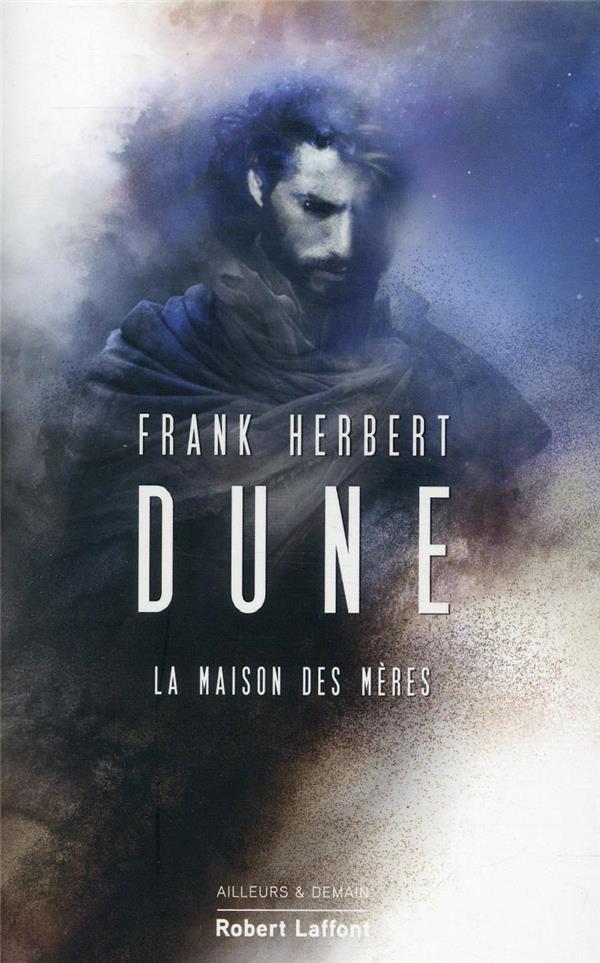 LE CYCLE DE DUNE T.6  -  LA MAISON DES MERES HERBERT, FRANK ROBERT LAFFONT