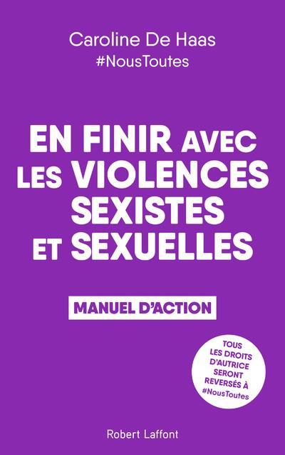 VIOLENCES SEXISTES ET SEXUELLES : MANUEL D'ACTION HAAS CAROLINE DE ROBERT LAFFONT