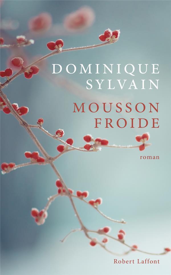 MOUSSON FROIDE SYLVAIN, DOMINIQUE ROBERT LAFFONT