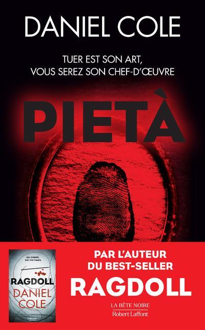 PIETA - TUER EST SON ART, VOUS SEREZ SON CHEF-D'OEUVRE COLE, DANIEL ROBERT LAFFONT