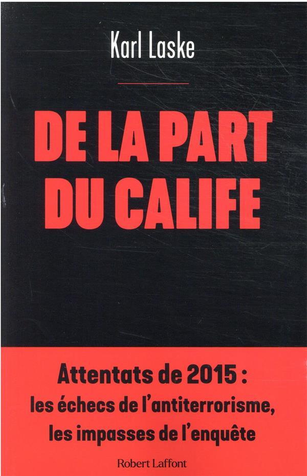 DE LA PART DU CALIFE LASKE, KARL ROBERT LAFFONT