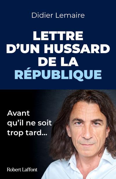 LETTRE D'UN HUSSARD DE LA REPUBLIQUE LEMAIRE DIDIER ROBERT LAFFONT