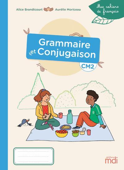 MDI -MES CAHIERS DE FRANCAIS - GRAMMAIRE-CONJUGAISON CM2