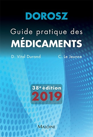 DOROSZ GUIDE PRATIQUE DES MEDICAMENTS 2019, 38E ED VITAL DURAND MALOINE
