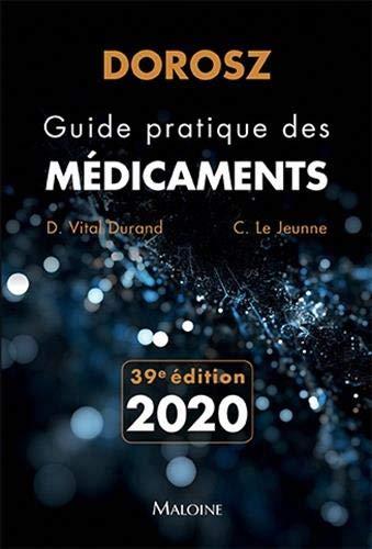 DOROSZ GUIDE PRATIQUE DES MEDICAMENTS 2020, 39E ED  MALOINE