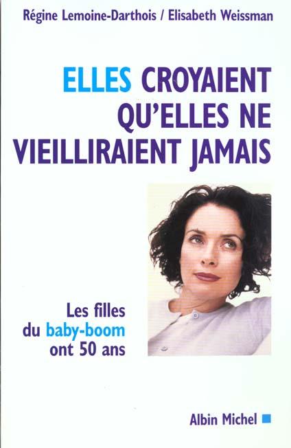 ELLES CROYAIENT QU'ELLES NE VIEILLIRAIENT JAMAIS   LES FILLES DU BABY BOOM ONT 50 ANS