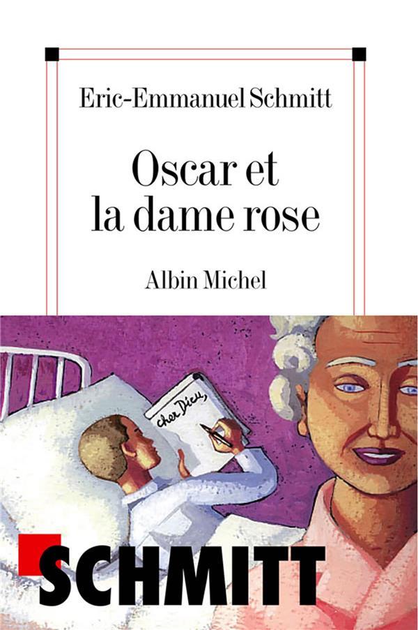 OSCAR ET LA DAME ROSE SCHMITT E-E. ALBIN MICHEL