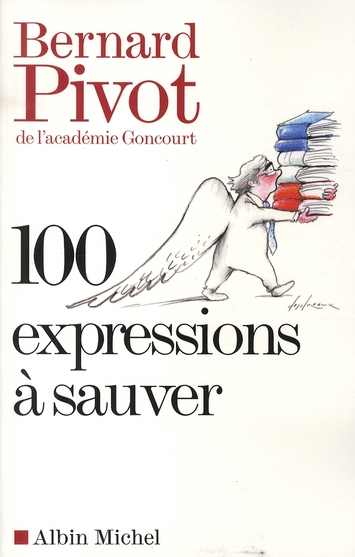 100 EXPRESSIONS A SAUVER PIVOT BERNARD ALBIN MICHEL