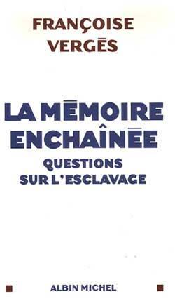 LA MEMOIRE ENCHAINEE : QUESTIONS SUR L-ESCLAVAGE