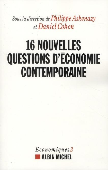 16 NOUVELLES QUESTIONS D'ECONOMIE CONTEMPORAINE ASKENAZY PHILIPPE ALBIN MICHEL