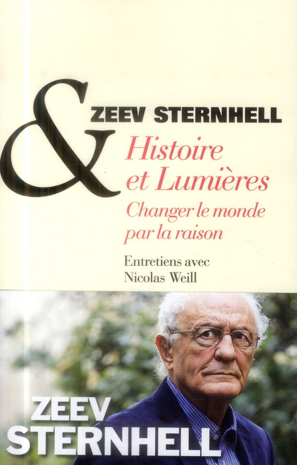 HISTOIRE ET LUMIERES  -  CHANGER LE MONDE PAR LA RAISON