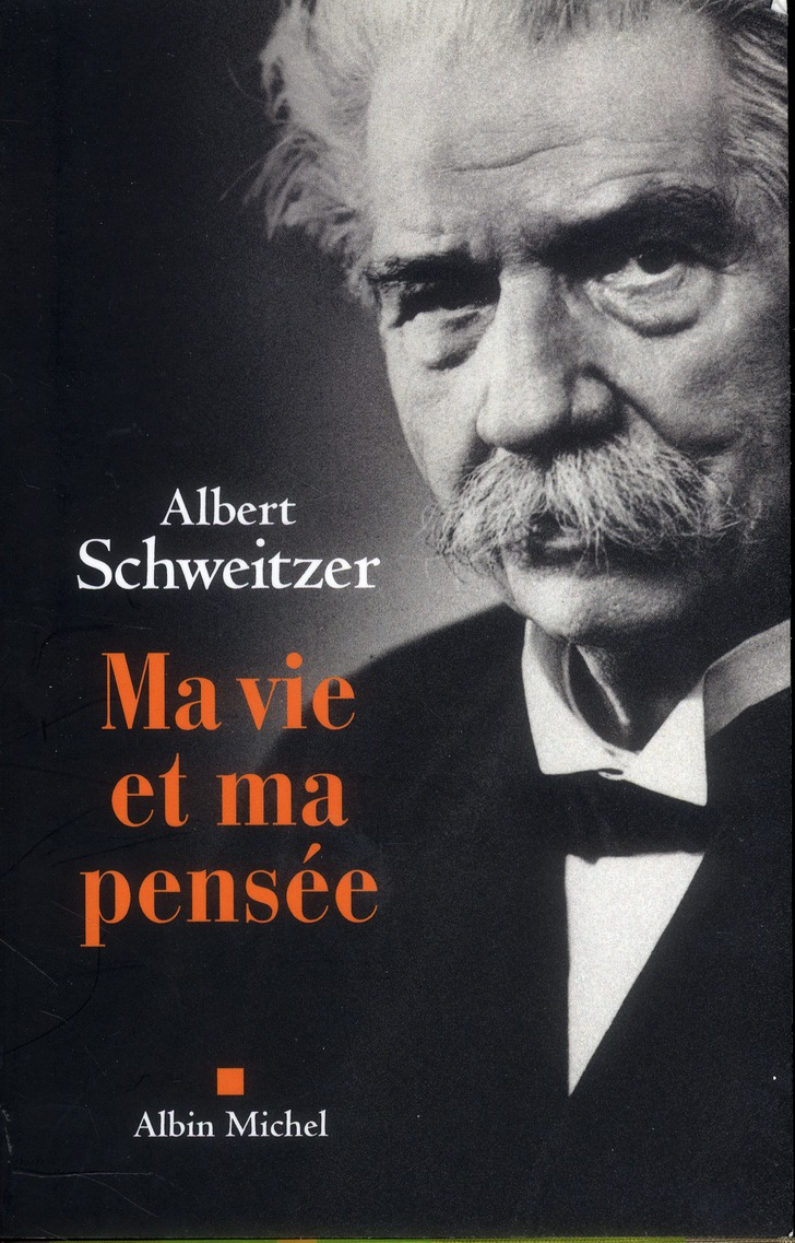 MA VIE ET MA PENSEE SCHWEITZER ALBERT ALBIN MICHEL
