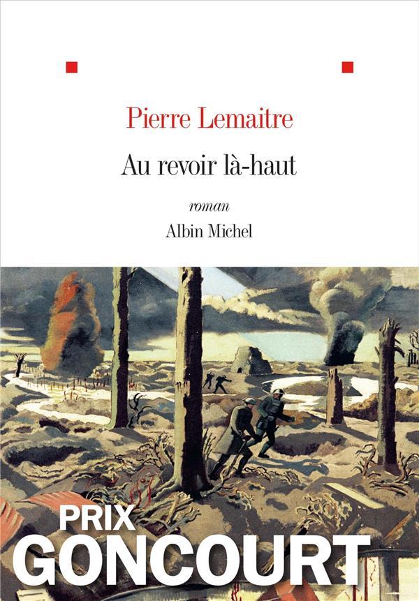 AU REVOIR LA-HAUT Lemaitre Pierre Albin Michel