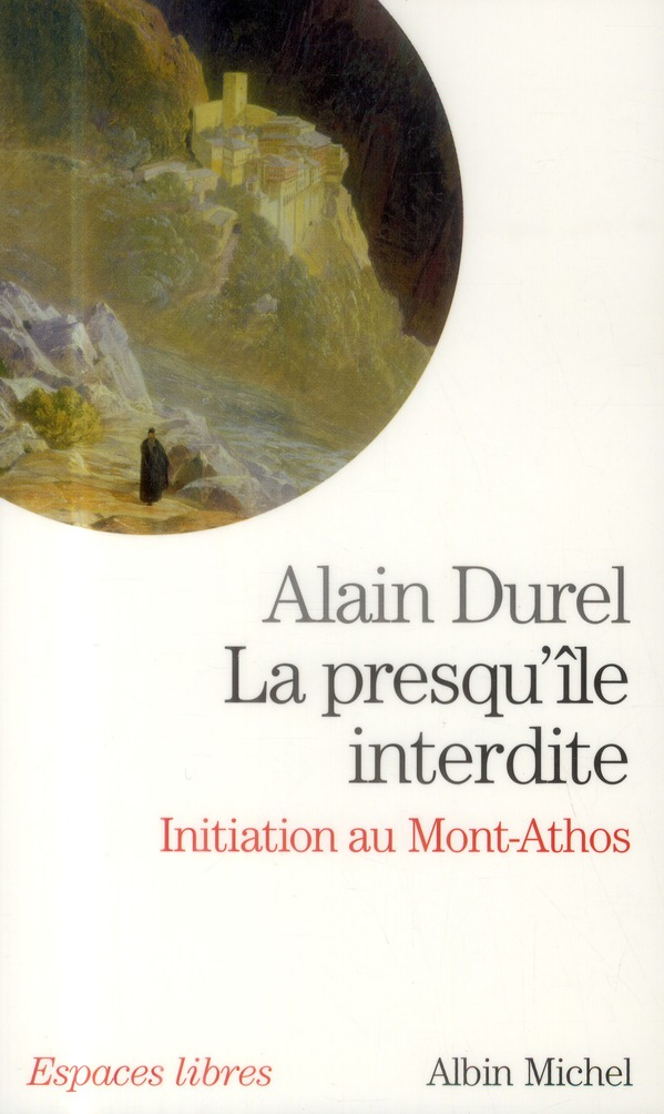 LA PRESQU'ILE INTERDITE  -  INITIATION AU MONT-ATHOS