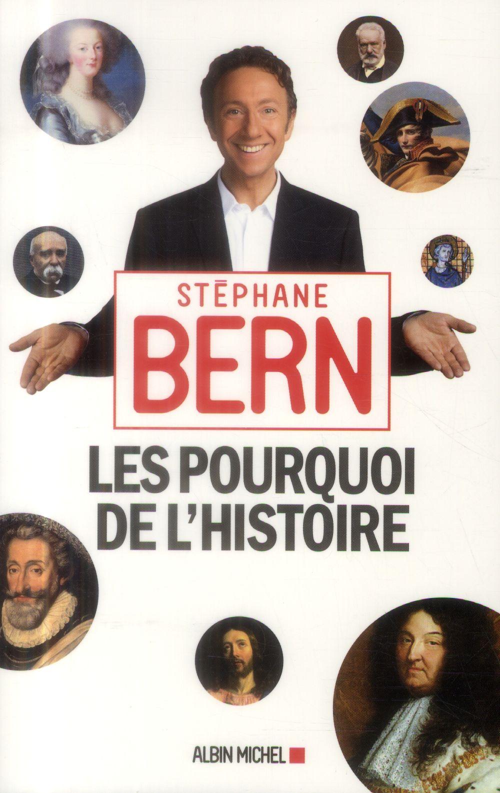 LES POURQUOI DE L'HISTOIRE BERN STEPHANE Albin Michel