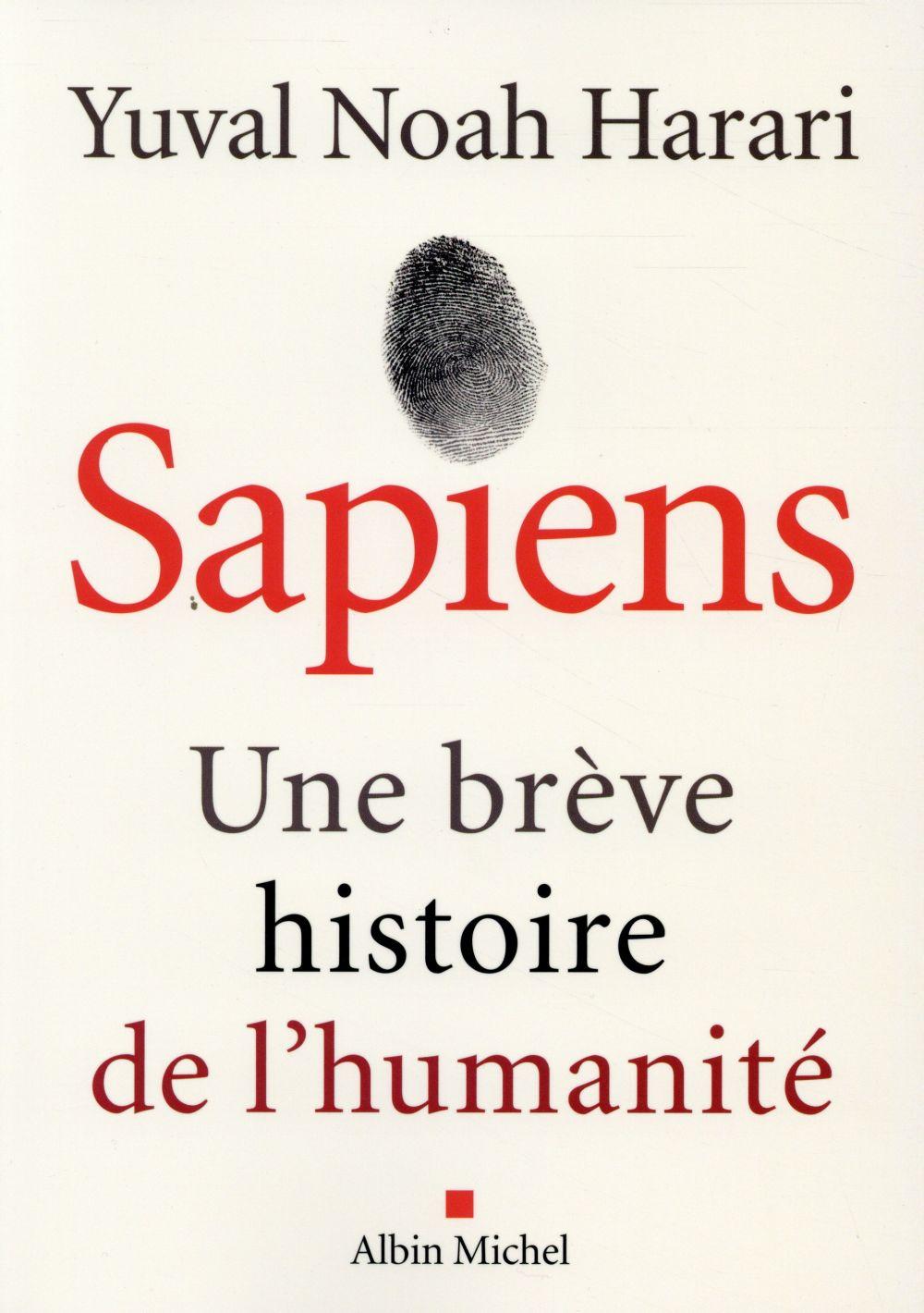 SAPIENS  -  UNE BREVE HISTOIRE DE L'HUMANITE Harari Yuval Noah Albin Michel