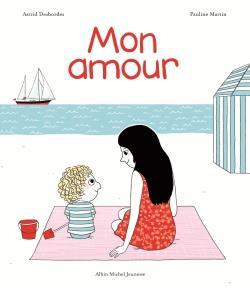 MON AMOUR DESBORDES/MARTIN ALBIN MICHEL
