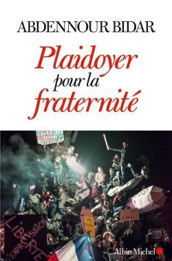PLAIDOYER POUR LA FRATERNITE BIDAR ABDENNOUR ALBIN MICHEL