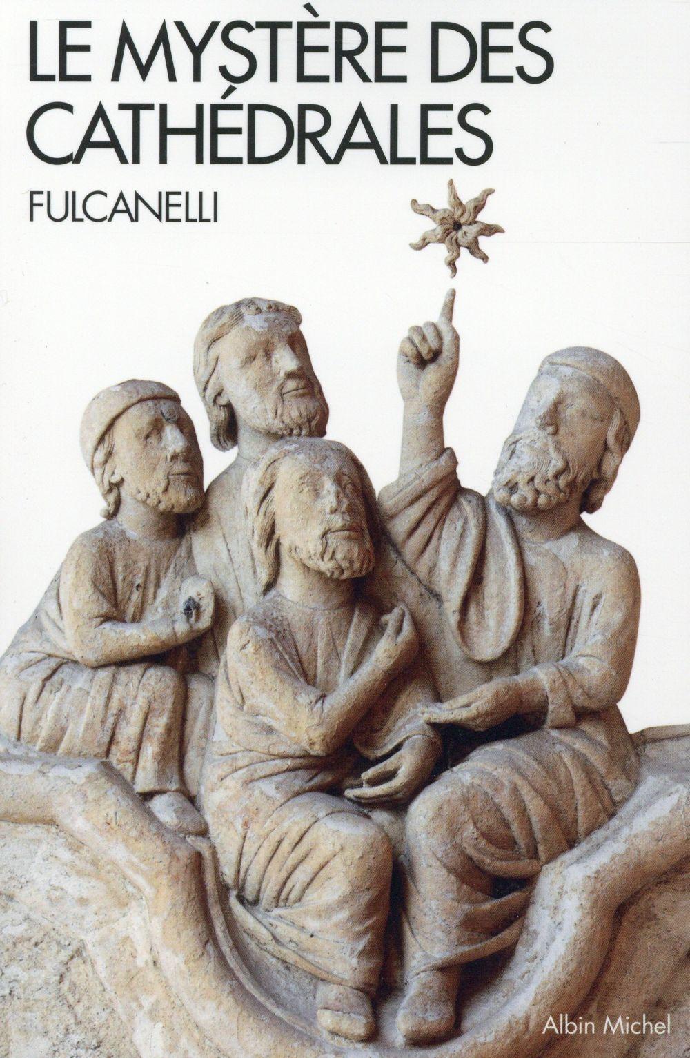 Le Mystere Des Cathedrales - Et L'interpretation Esoterique Des Symboles Hermetiques Du Grand Oeuvre FULCANELLI Albin Michel