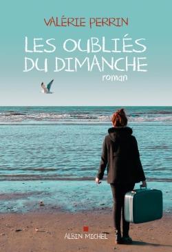 LES OUBLIES DU DIMANCHE PERRIN VALERIE Albin Michel